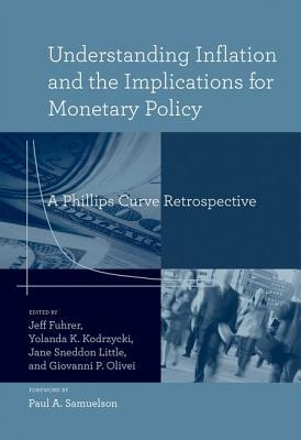Understanding Inflation and the Implications for Monetary Policy: A Phillips Curve Retrospective  by  Jeff Fuhrer