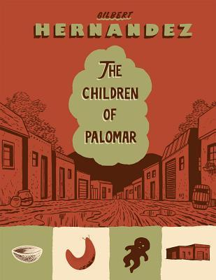 The Children of Palomar  by  Gilbert Hernández