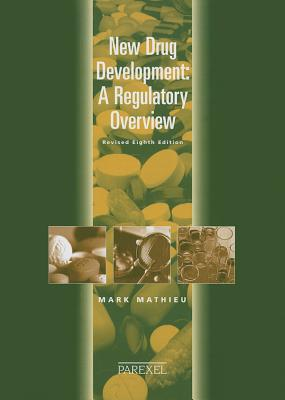 New Drug Development: A Regulatory Overview  by  Mark Mathieu