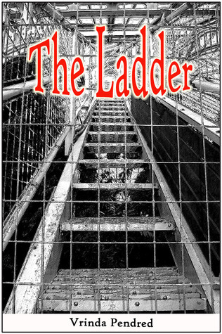 The Ladder  by  Vrinda Pendred
