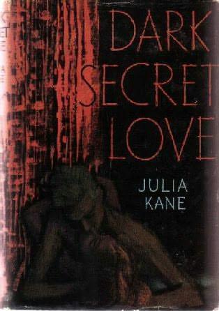 Dark, Secret Love  by  Julia Kane