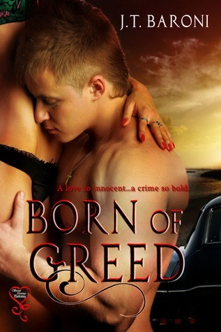 born of greed  by  J.T. Baroni