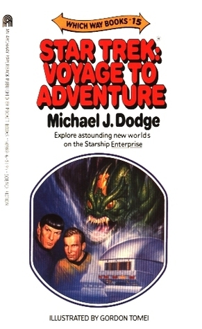 Star Trek: Voyage To Adventure (Which Way Books, #15)  by  John M. Ford