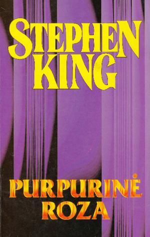 Purpurinė Roza (Stephen King Raštai, #22) Stephen King
