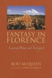 Fantasy in Florence: leaving home and loving it Rod McQueen