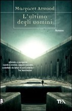 Lultimo degli uomini  by  Margaret Atwood