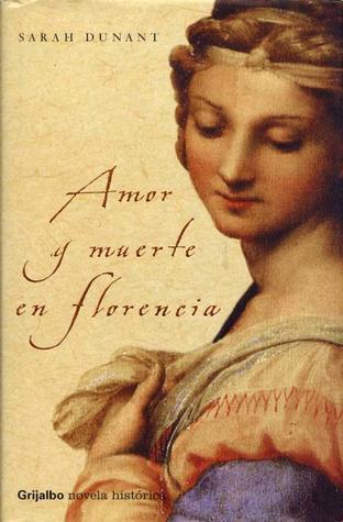 Amor y muerte en Florencia  by  Sarah Dunant
