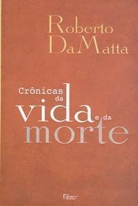 Crônicas da Vida e da Morte  by  Roberto DaMatta