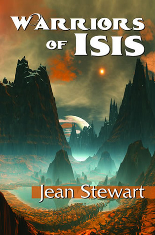 Warriors of Isis (Isis, #3)  by  Jean  Stewart