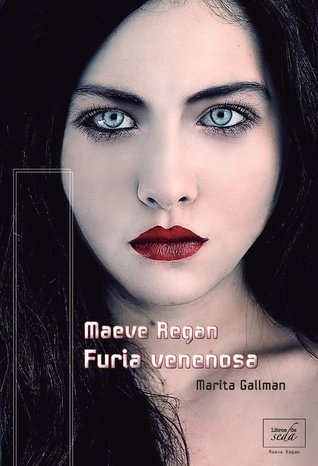 Furia venenosa (Maeve Regan, #1)  by  Marika Gallman