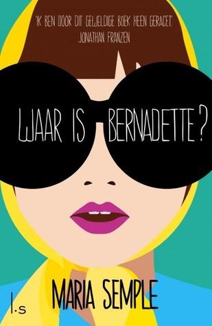 Waar is Bernadette? Maria Semple