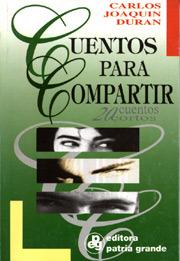 Cuentos Para Compartir  by  Carlos Joaquin Duran