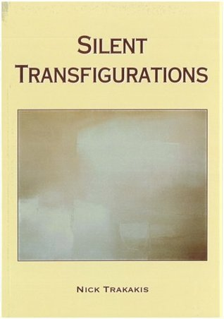 Silent Transfigurations  by  Nick Trakakis