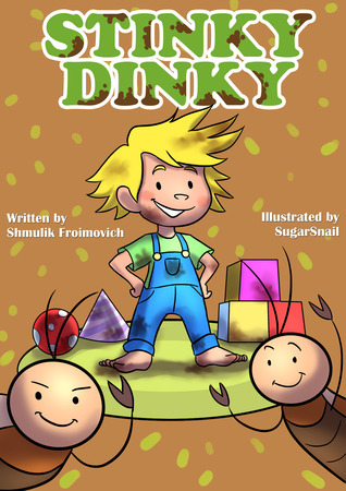 Childrens Book: Stinky Dinky (Happy Childrens Books Collection) Shmulik Froimovich