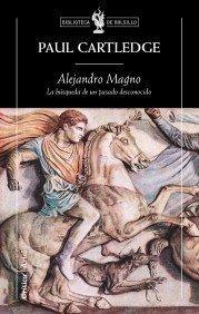 Alejandro Magno: La búsqueda de un pasado desconocido  by  Paul Anthony Cartledge