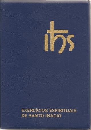 Exercícios Espirituais  by  Ignatius of Loyola