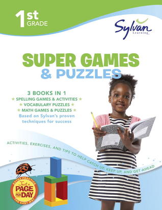 First Grade Super Games & Puzzles (Sylvan Super Workbooks) Sylvan Learning
