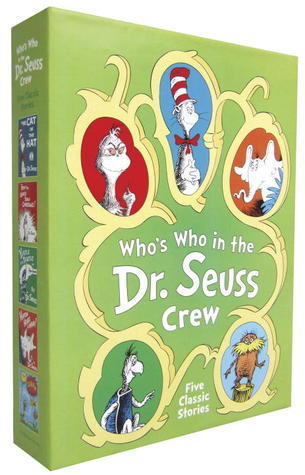 A Whos Who of the Dr. Seuss Crew: Including the Cat, the Grinch, the Yertle, Horton, and the Lorax  by  Dr. Seuss