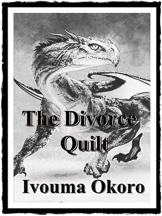 The Divorce Quilt Ivouma Okoro