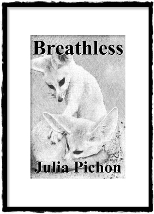 Breathless, Part 1 Julia Pichon