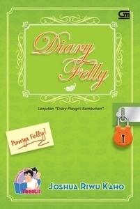 Diary Felly (Diary Playgirl Kambuhan, #2)  by  Joshua Riwu Kaho