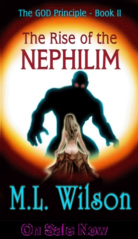 The Rise of the Nephilim (The GOD Principle, #2) M.L.  Wilson
