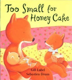 Too Small For Honey Cakes Gillian Lobel