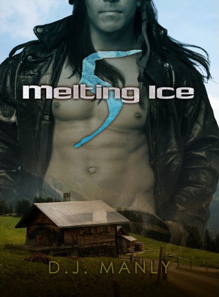 Melting Ice 5 (Melting Ice #5)  by  D.J. Manly
