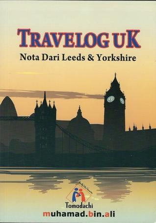 Travelog UK - Nota Dari Leeds & Yorkshire Muhamad Bin Ali