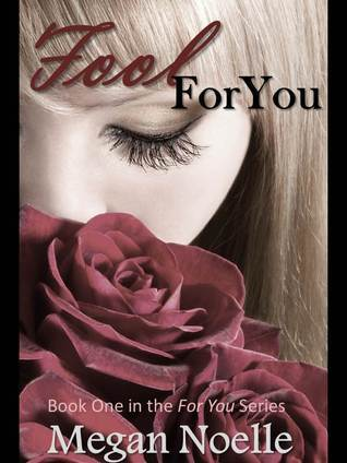 Fool for You (For You, #1) Megan  Noelle