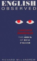 English Observed: Language Awareness - The Shock of Real English  by  Richard MacAndrew