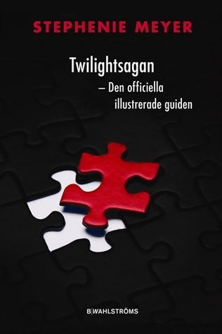 Twilightsagan - Den officiella illustrerade guiden  by  Stephenie Meyer