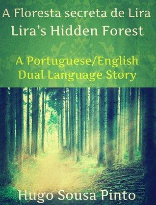 A Floresta secreta de Lira/ Liras Hidden Forest  by  Hugo Sousa Pinto