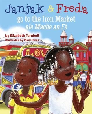 Janjak & Freda go to the Iron Market  by  Elizabeth Turnbull