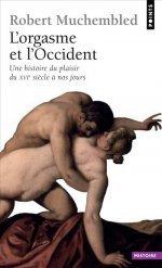 lorgame et loccident. Une histoire du plaisir du XVIe siècle à nos jours  by  Robert Muchembled