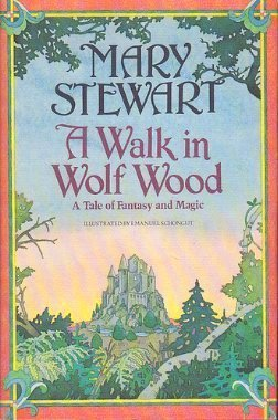 A Walk in Wolf Wood: A Tale of Fantasy and Magic Mary Stewart