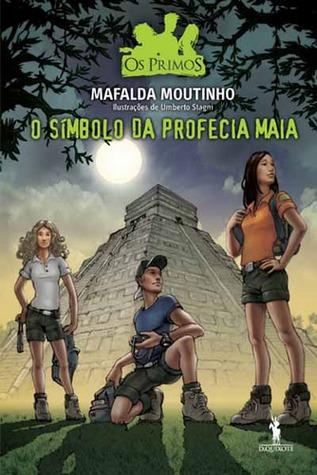 O Símbolo da Profecia Maia (Os Primos, #9) Mafalda Moutinho