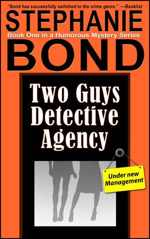 Two Guys Detective Agency (Two Guys Detective Agency, #1)  by  Stephanie Bond