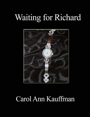 Waiting for Richard (Time After Time Novella)  by  Carol Ann Kauffman
