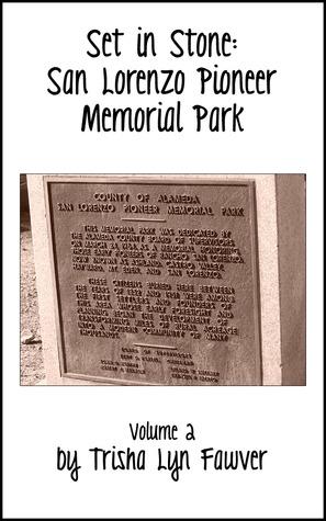 San Lorenzo Pioneer Memorial Park (Set in Stone, #2) Trisha Lyn Fawver