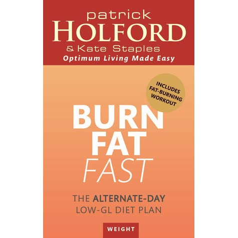 Burn Fat Fast: The alternate-day low-GL diet plan by ...