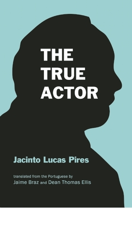 The True Actor Jacinto Lucas Pires
