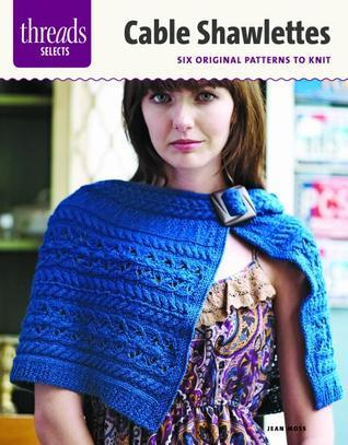 Cable Shawlettes: six original patterns to knit Jean Moss