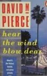 Hear the Wind Blow, Dear David M. Pierce
