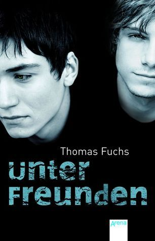 Unter Freunden  by  Thomas Fuchs