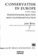 Conservatism in Europe, 1770-1945  by  John Weiss