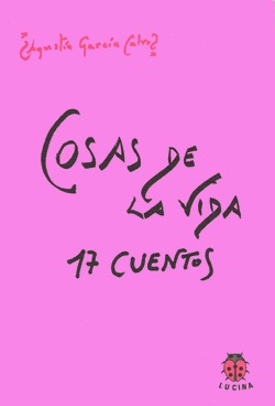 Cosas de la vida. 17 cuentos.  by  Agustín García Calvo