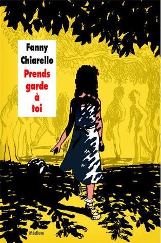 Prends garde à toi  by  Fanny Chiarello