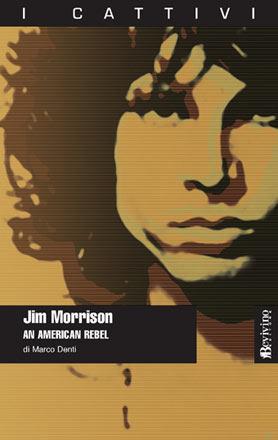 Jim Morrison - An American Rebel  by  Marco Denti