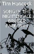 Song of the Nightengale (Bruiser Parker #1) Tim Hancock